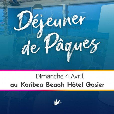 Buffet Spécial Pâques Dimanche 4 Avril au Karibea Beach Hôtel Gosier