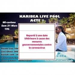 KARIBEA LIVE POOL (REPORTÉ A UNE DATE ULTÉRIEURE)
