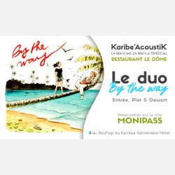 Karibe'AcoustiK au Restaurant Le Dôme avec le duo « By The Way »
