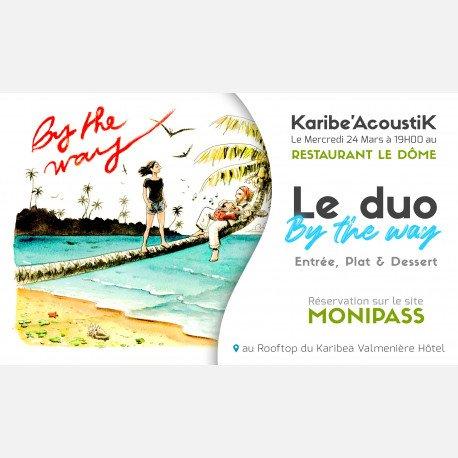 Karibe'AcoustiK au Restaurant Le Dôme avec le duo « By The Way »